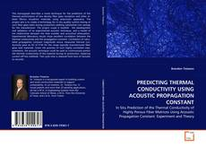 Bookcover of PREDICTING THERMAL CONDUCTIVITY USING ACOUSTIC PROPAGATION CONSTANT