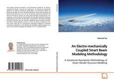 Bookcover of An Electro-mechanically Coupled Smart Beam Modeling Methodology