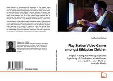Bookcover of Play Station Video Games amongst Ethiopian Children