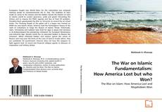 Copertina di The War on Islamic Fundamentalism: How America Lost but who Won?