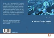Bookcover of H Absorption into Metals