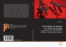 Bookcover of The Politics of Gender in a Time of Change