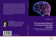 Copertina di The neuropsychology of breathing-related sleep disorders