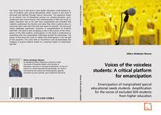 Bookcover of Voices of the voiceless students:A critical platform for emancipation