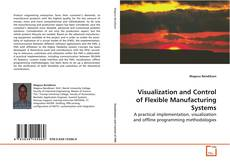 Portada del libro de Visualization and Control of Flexible Manufacturing Systems