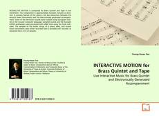 Обложка INTERACTIVE MOTION for Brass Quintet and Tape
