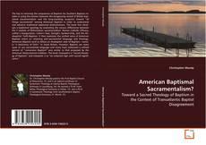Bookcover of American Baptismal Sacramentalism?