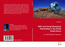 Bookcover of NGO and Social Movement Networking in the World Social Forum