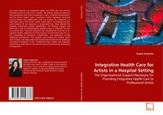 Couverture de Integrative Health Care for Artists in a Hospital Setting