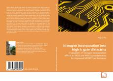 Bookcover of Nitrogen incorporation into high-k gate dielectrics