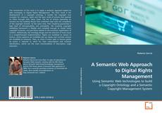 Bookcover of A Semantic Web Approach to Digital Rights Management