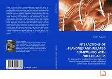 Couverture de INTERACTIONS OF FLAVONES AND RELATED COMPOUNDS WITH NUCLEIC ACIDS