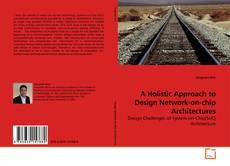 Portada del libro de A Holistic Approach to Design Network-on-chip Architectures