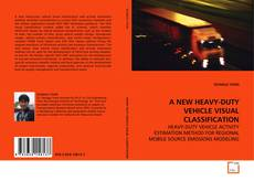 Bookcover of A NEW HEAVY-DUTY VEHICLE VISUAL CLASSIFICATION