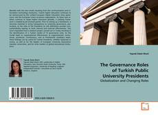 Bookcover of The Governance Roles of Turkish Public University Presidents