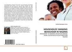 HOUSEHOLDS' BANKING BEHAVIOUR IN NIGERIA的封面