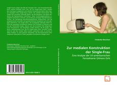 Zur medialen Konstruktion der Single-Frau的封面