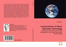 Bookcover of Constructivism in Music Education Technology