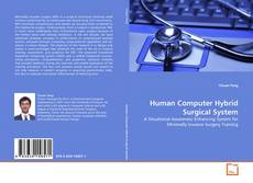 Bookcover of Human Computer Hybrid Surgical System