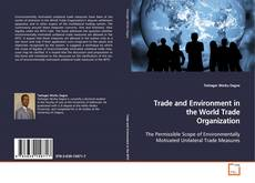 Bookcover of Trade and Environment in the World Trade Organization