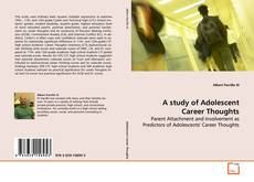 Bookcover of A study of Adolescent Career Thoughts