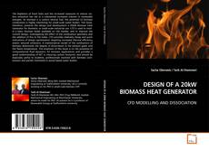 Bookcover of DESIGN OF A 20kW BIOMASS HEAT GENERATOR