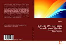 Borítókép a  Extrusion of Cement-based Thermal Storage Materials - hoz