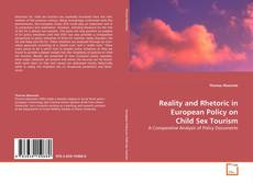 Reality and Rhetoric in European Policy on Child Sex Tourism kitap kapağı