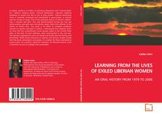 Bookcover of LEARNING FROM THE LIVES OF EXILED LIBERIAN WOMEN