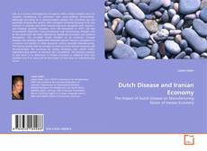 Bookcover of Dutch Disease and Iranian Economy