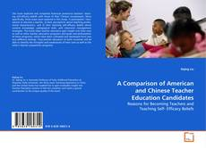 Bookcover of A Comparison of American and Chinese Teacher Education Candidates
