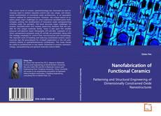 Couverture de Nanofabrication of Functional Ceramics