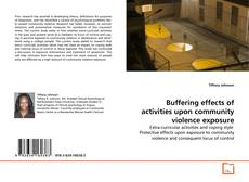 Portada del libro de Buffering effects of activities upon community violence exposure