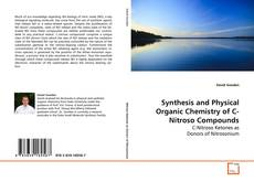 Bookcover of Synthesis and Physical Organic Chemistry of C-Nitroso Compounds
