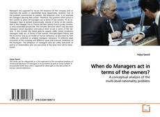 Portada del libro de When do Managers act in terms of the owners?