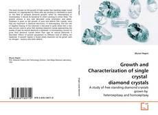Bookcover of Growth and Characterization of single crystal  diamond crystals