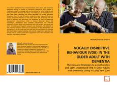 Bookcover of VOCALLY DISRUPTIVE BEHAVIOUR (VDB) IN THE OLDER ADULT WITH DEMENTIA