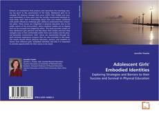 Bookcover of Adolescent Girls' Embodied Identities