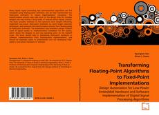 Couverture de Transforming Floating-Point Algorithms to Fixed-Point Implementations