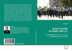 Bookcover of POLICE CULTURE IN TURKEY AND U.S.