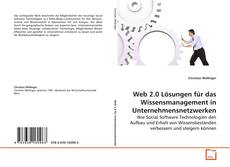 Copertina di Web 2.0 Lösungen für das Wissensmanagement in Unternehmensnetzwerken