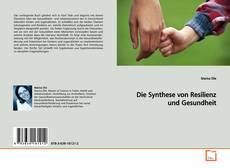 Die Synthese von Resilienz und Gesundheit kitap kapağı