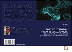 Copertina di POSITIVE STEREOTYPE THREAT IN SOCIAL GROUPS