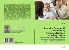 Bookcover of Removing Parathyroid Hormone by Immunoadsorption at Kidney Dialysis