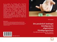 Bookcover of Die persönlich bedingte Kündigung im allgemeinen Kündigungsschutz