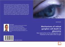 Capa do livro de Mechanisms of retinal ganglion cell death in glaucoma