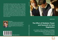 Buchcover von The Effect of Mediator Power and Facework on Face Negotiation
