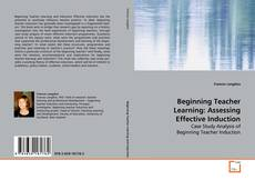 Portada del libro de Beginning Teacher Learning:  Assessing Effective Induction