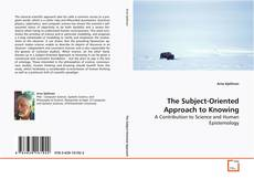 The Subject-Oriented Approach to Knowing kitap kapağı