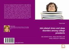 Bookcover of Job-related stress and sleep disorders among college presidents